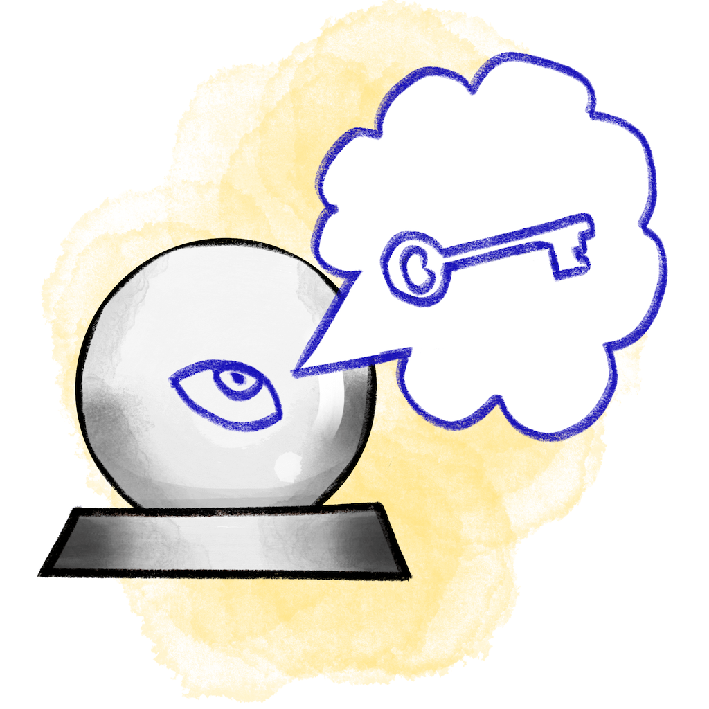 Forecast: Sketched illustration of a glass ball with an eye inside and a dream bubble with a key inside.